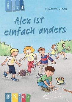 Alex ist einfach anders - Lesestufe 3 - Bartoli y Eckert, Petra
