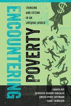 Encountering Poverty - Roy, Ananya; Negron-Gonzales, Genevieve; Opoku-Agyemang, Kweku; Talwalker, Clare