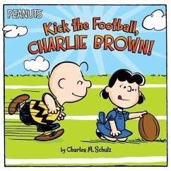 Kick the Football, Charlie Brown! - Schulz, Charles M.
