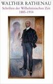 Walther Rathenau-Gesamtausgabe 01. Walther Rathenau Schriften der Wilhelminischen Zeit 1885-1914