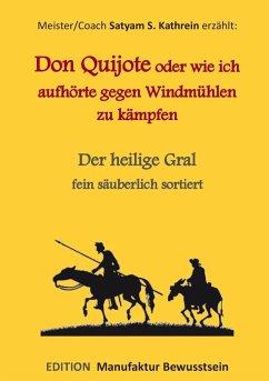 Don Quijote oder wie ich aufhörte gegen Windmühlen zu kämpfen (eBook, ePUB)