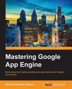 Mastering Google App Engine - Hijazee, Mohsin Shafique