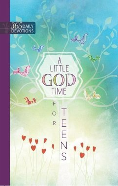 A Little God Time for Teens: 365 Daily Devotions - Broadstreet Publishing Group Llc