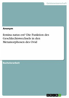 femina natus est? Die Funktion des Geschlechtswechsels in den Metamorphosen des Ovid