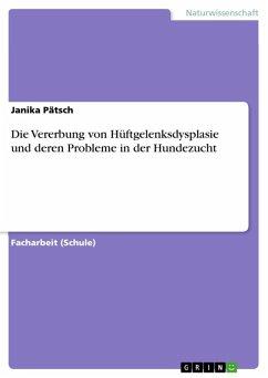 Die Vererbung von Hüftgelenksdysplasie und deren Probleme in der Hundezucht (eBook, ePUB) - Pätsch, Janika