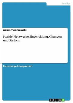Soziale Netzwerke. Entwicklung, Chancen und Risiken (eBook, ePUB)