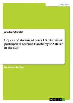 Hopes and dreams of black US citizens as portrayed in Lorraine Hansberry's