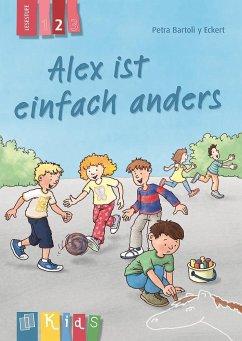 Alex ist einfach anders - Lesestufe 2 - Bartoli y Eckert, Petra