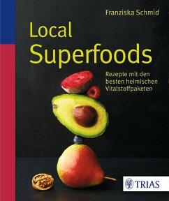 Local Superfoods (eBook, ePUB) - Schmid, Franziska
