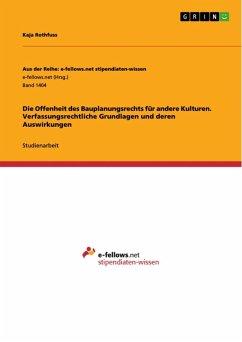 Die Offenheit des Bauplanungsrechts für andere Kulturen. Verfassungsrechtliche Grundlagen und deren Auswirkungen (eBook, ePUB)