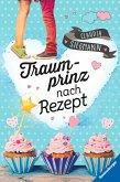 Traumprinz nach Rezept (eBook, ePUB)