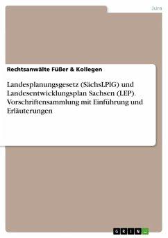 Landesplanungsgesetz (SächsLPlG) und Landesentwicklungsplan Sachsen (LEP). Vorschriftensammlung mit Einführung und Erläuterungen (eBook, ePUB)