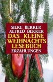 Das kleine Weihnachtslesebuch: Erzählungen (eBook, ePUB)