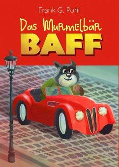 Das Murmelbär BAFF - Pohl, Frank G.