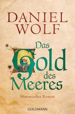 Das Gold des Meeres / Fleury Bd.3 (eBook, ePUB) - Wolf, Daniel