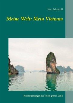 Meine Welt: Mein Vietnam