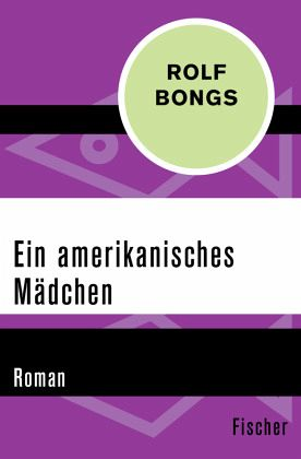 ein amerikanisches m dchen von rolf bongs taschenbuch. Black Bedroom Furniture Sets. Home Design Ideas