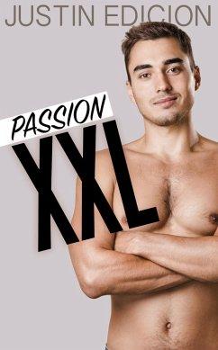 Passion XXL - Die große Sonderausgabe! [Gay Ero...