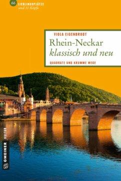 Rhein-Neckar klassisch und neu (Mängelexemplar) - Eigenbrodt, Viola