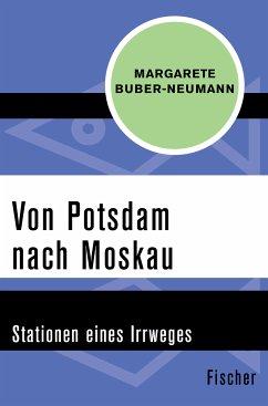 Von Potsdam nach Moskau (eBook, ePUB) - Buber-Neumann, Margarete