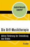 Die Orff-Musiktherapie (eBook, ePUB)