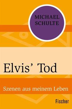 Elvis' Tod (eBook, ePUB) - Schulte, Michael
