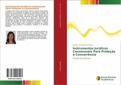 Instrumentos Juridicos Consensuais Para Protecao a Concorrencia