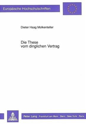 die these vom dinglichen vertrag von dieter haag molkenteller fachbuch. Black Bedroom Furniture Sets. Home Design Ideas