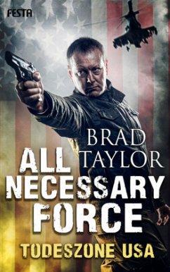 All Necessary Force - Todeszone USA - Taylor, Brad
