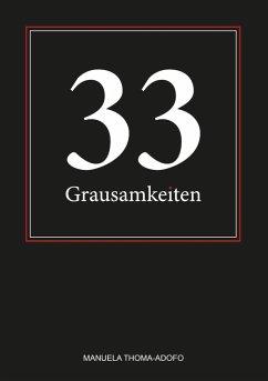 33 Grausamkeiten (eBook, ePUB) - Thoma-Adofo, Manuela