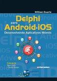 Delphi para Android e iOS: Desenvolvendo Aplicativos Móveis (eBook, ePUB)