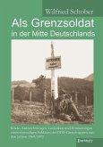 Als Grenzsoldat in der Mitte Deutschlands (eBook, ePUB)