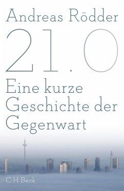 21.0 (eBook, ePUB) - Rödder, Andreas