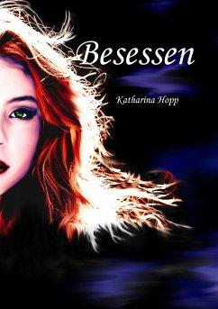 Besessen - Hopp, Katharina