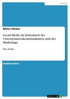 Social Media als Instrument der Unternehmenskommunikation und des Marketings