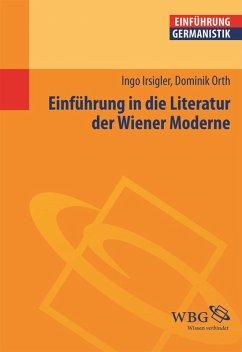 Einführung in die Literatur der Wiener Moderne (eBook, ePUB) - Orth, Dominik; Irsigler, Ingo