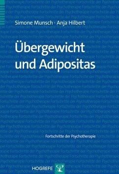 Übergewicht und Adipositas (eBook, ePUB) - Hilbert, Anja; Munsch, Simone