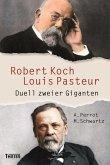 Robert Koch und Louis Pasteur (eBook, ePUB)