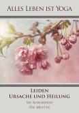 Leiden - Ursache und Heilung (eBook, ePUB)
