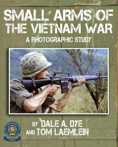 Small Arms of the Vietnam War - Dye, Dale A.; Laemlein, Tom