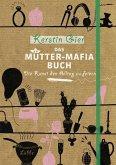 Das Mütter-Mafia-Buch (Mängelexemplar)