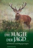 Die Magie der Jagd... (eBook, ePUB)