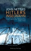 Hitlers Inselwahn. Die britischen Kanalinseln unter deutscher Besetzung 1940-1945 (eBook, ePUB)