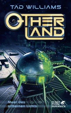Meer des silbernen Lichts / Otherland Bd.4 (eBook, ePUB) - Williams, Tad