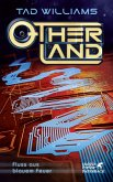 Fluss aus blauem Feuer / Otherland Bd.2 (eBook, ePUB)