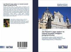 Jan Pawel II i jego wplyw na rozwój turystyki religijno-pielgrzymkowej