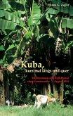 Kuba, kurz mal längs und quer
