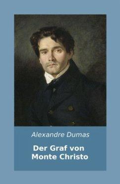Der Graf von Monte Christo - Dumas, Alexandre, d. Ält.