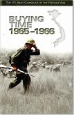 U.S. Army Campaigns of the Vietnam War: Buying Time, 1965-1966: Buying Time, 1965-1966