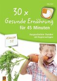 30x Gesunde Ernährung für 45 Minuten - Klasse 1/2